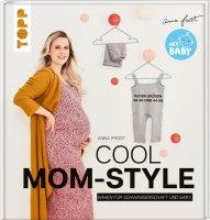 Cool Mom-Style - Nähen für Schwangere und Babys